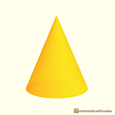 Cones and Conical frustums: a cone | matematicasVisuales